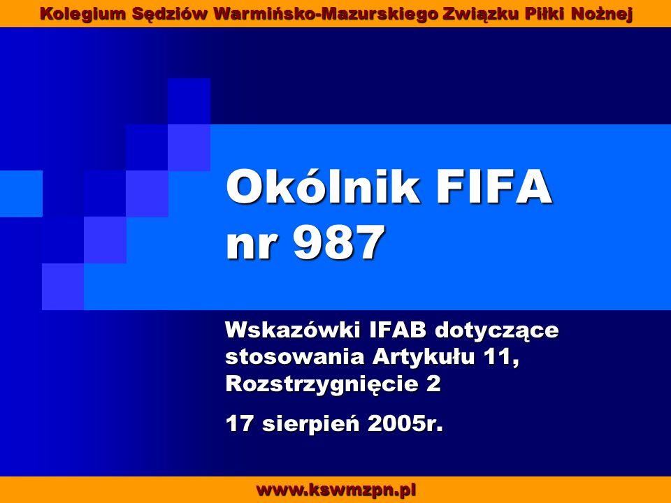 Okólnik FIFA nr 987 Wskazówki IFAB dotyczące stosowania Artykułu 11, Rozstrzygnięcie 2 17 sierpień 2005r.