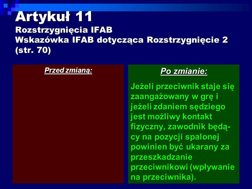Artykuł 11 Rozstrzygnięcia IFAB Wskazówka IFAB dotycząca Rozstrzygnięcie 2 (str.