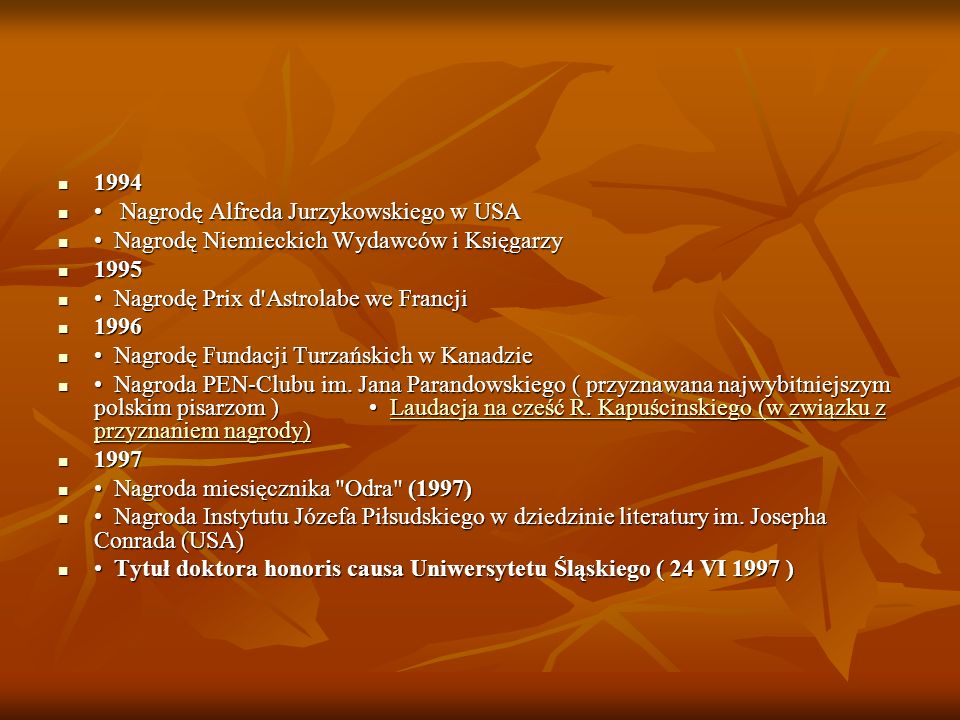 1994 1994 Nagrodę Alfreda Jurzykowskiego w USA Nagrodę Alfreda Jurzykowskiego w USA Nagrodę Niemieckich Wydawców i Księgarzy Nagrodę Niemieckich Wydaw