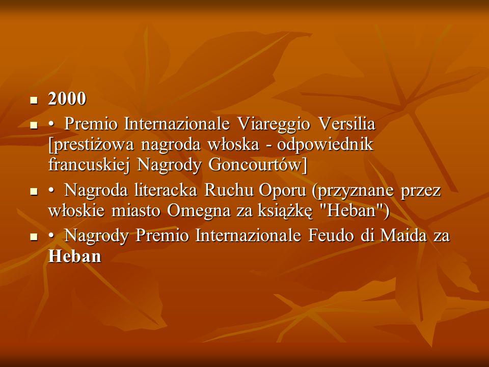 2000 2000 Premio Internazionale Viareggio Versilia [prestiżowa nagroda włoska - odpowiednik francuskiej Nagrody Goncourtów] Premio Internazionale Viar