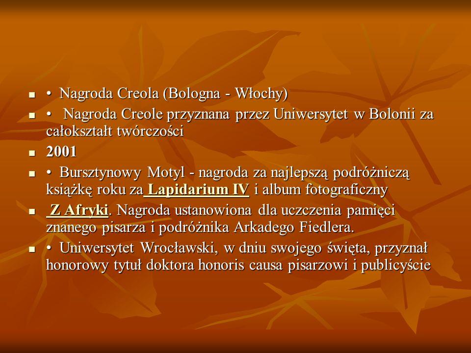 Nagroda Creola (Bologna - Włochy) Nagroda Creola (Bologna - Włochy) Nagroda Creole przyznana przez Uniwersytet w Bolonii za całokształt twórczości Nag