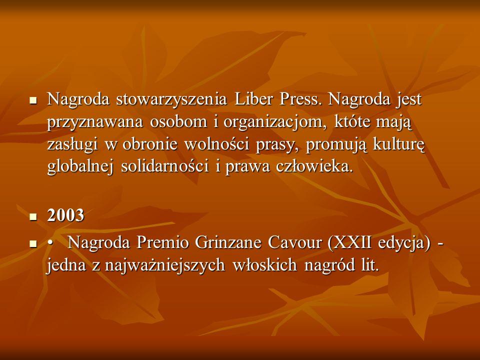 Nagroda stowarzyszenia Liber Press. Nagroda jest przyznawana osobom i organizacjom, któte mają zasługi w obronie wolności prasy, promują kulturę globa