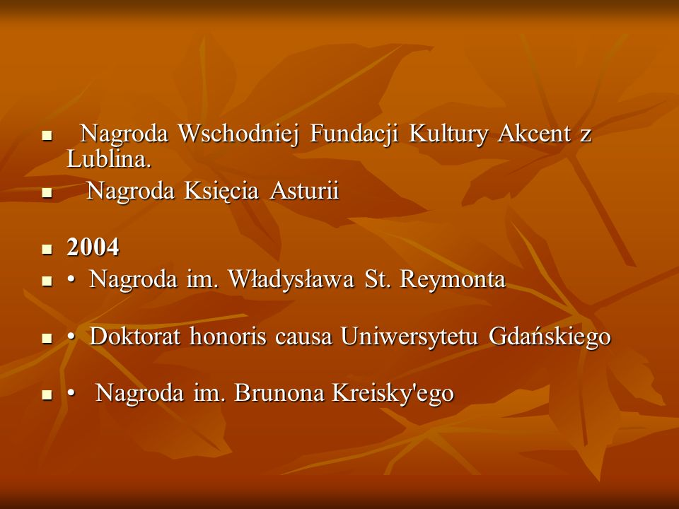 Nagroda Wschodniej Fundacji Kultury Akcent z Lublina. Nagroda Wschodniej Fundacji Kultury Akcent z Lublina. Nagroda Księcia Asturii Nagroda Księcia As