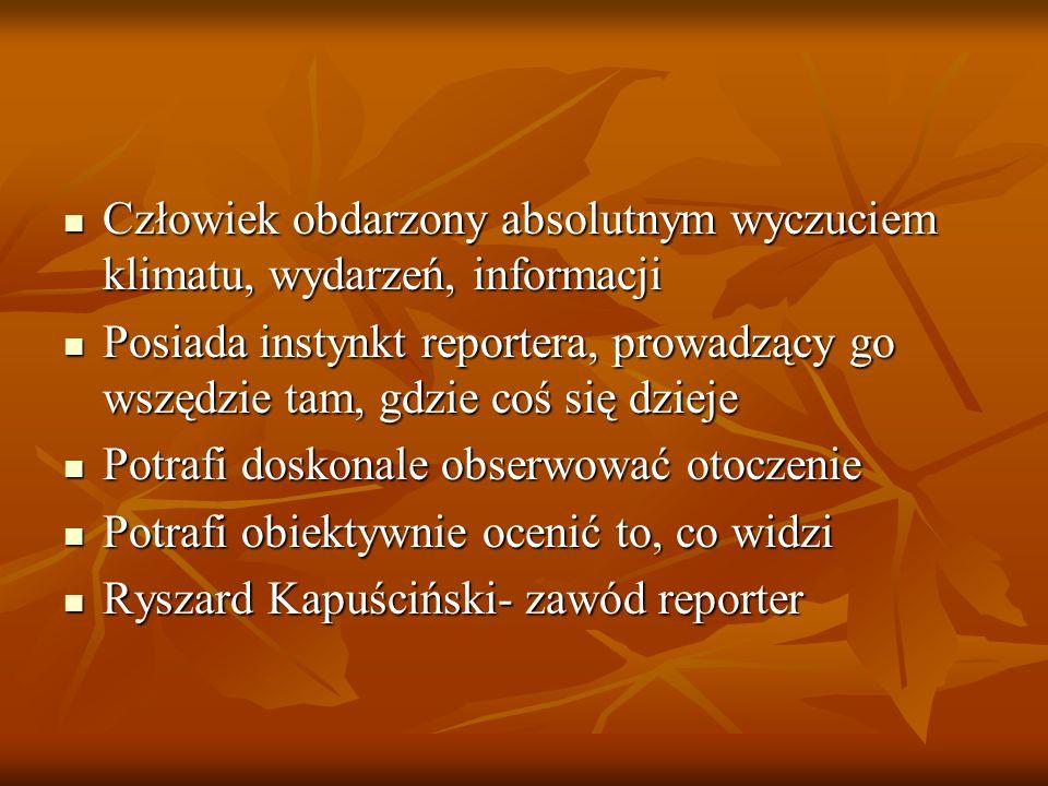 Informacje zaczerpnięto ze strony www.kapuscinski.hg.pl www.kapuscinski.hg.pl