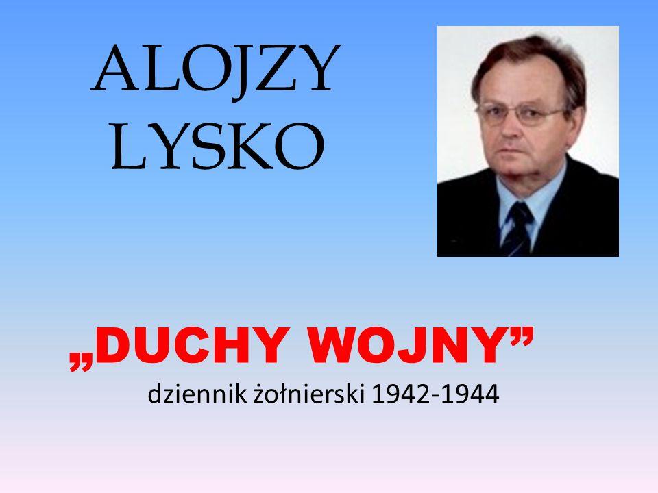 ALOJZY LYSKO DUCHY WOJNY dziennik żołnierski 1942-1944