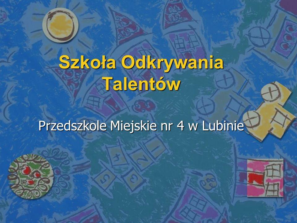 Szkoła Odkrywania Talentów Przedszkole Miejskie nr 4 w Lubinie