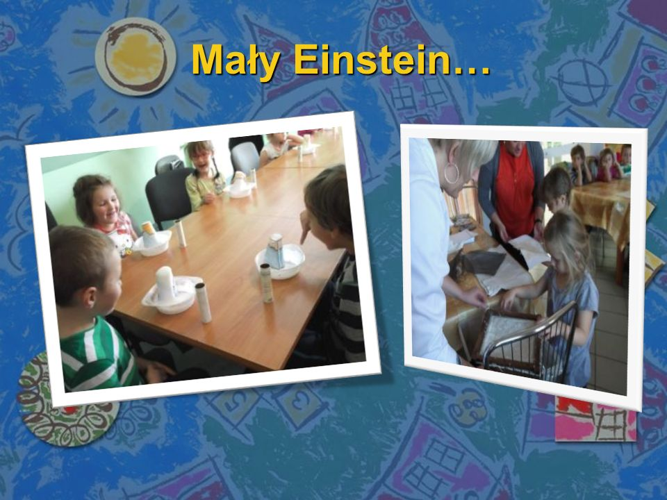 Mały Einstein…
