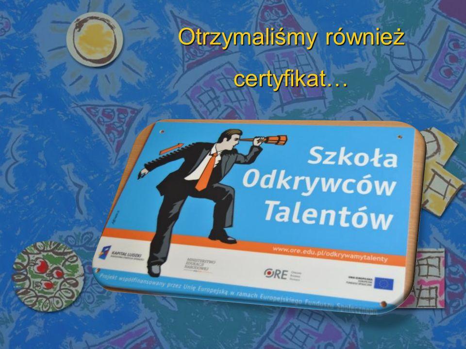 Otrzymaliśmy również certyfikat…