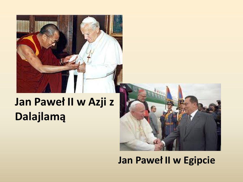 Jan Paweł II w Azji z Dalajlamą Jan Paweł II w Egipcie