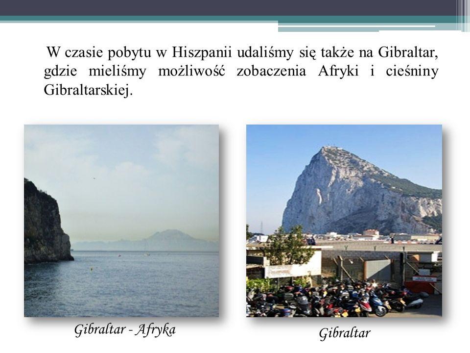 W czasie pobytu w Hiszpanii udaliśmy się także na Gibraltar, gdzie mieliśmy możliwość zobaczenia Afryki i cieśniny Gibraltarskiej. Gibraltar - Afryka