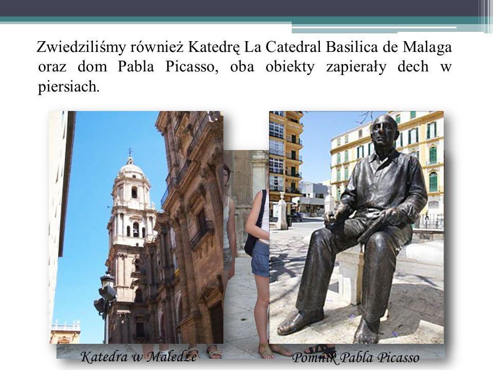Zwiedziliśmy również Katedrę La Catedral Basilica de Malaga oraz dom Pabla Picasso, oba obiekty zapierały dech w piersiach. Katedra w Maledze Pomnik P