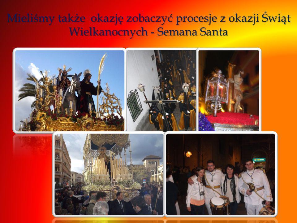 Mieliśmy także okazję zobaczyć procesje z okazji Świąt Wielkanocnych - Semana Santa