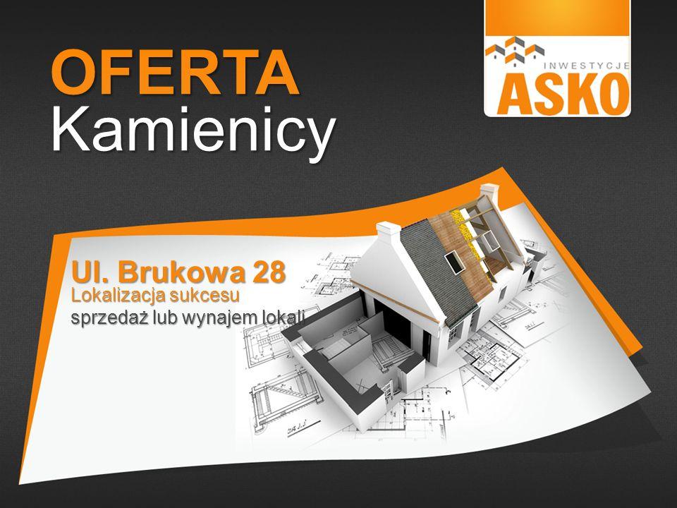 Ul. Brukowa 28 Lokalizacja sukcesu sprzedaż lub wynajem lokali
