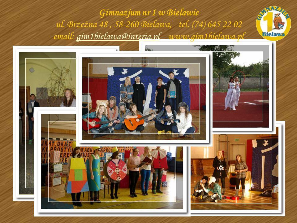 Koło teatralne Gimnazjum nr 1 w Bielawie ul. Brzeżna 48, 58-260 Bielawa, tel. (74) 645 22 02 email: gim1bielawa@interia.pl www.gim1bielawa.plgim1biela