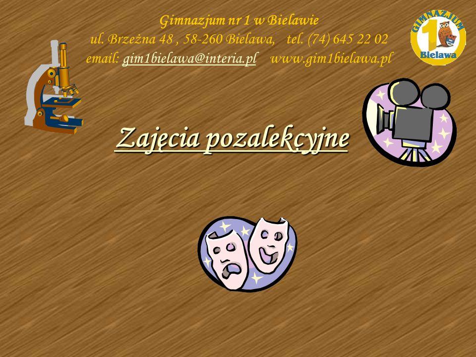 Zajęcia pozalekcyjne Gimnazjum nr 1 w Bielawie ul. Brzeżna 48, 58-260 Bielawa, tel. (74) 645 22 02 email: gim1bielawa@interia.pl www.gim1bielawa.plgim