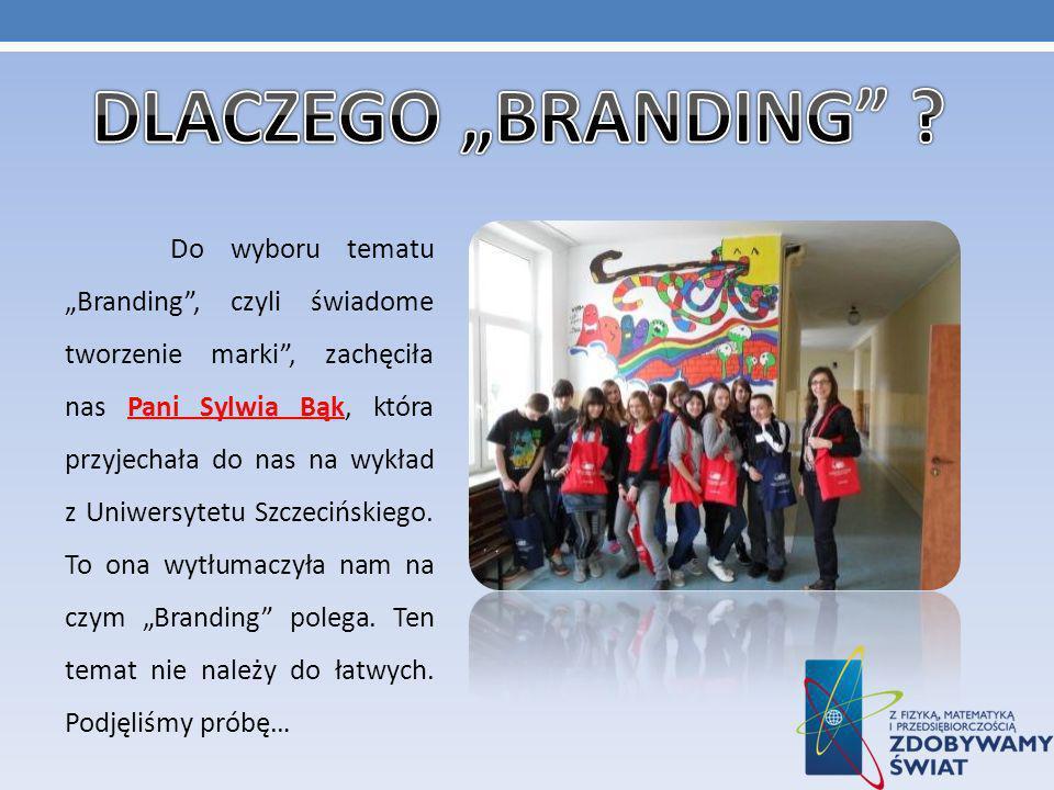Do wyboru tematu Branding, czyli świadome tworzenie marki, zachęciła nas Pani Sylwia Bąk, która przyjechała do nas na wykład z Uniwersytetu Szczecińskiego.