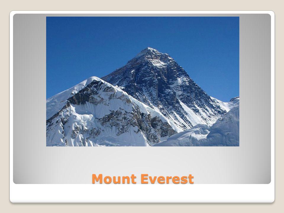 Mount Everest, Czomolungma, Sagarmatha – najwyższy szczyt Ziemi(8848 m n.p.m.), położony w Himalajach Wysokich (Centralnych), na granicy Nepalu i Chin (Tybetu).