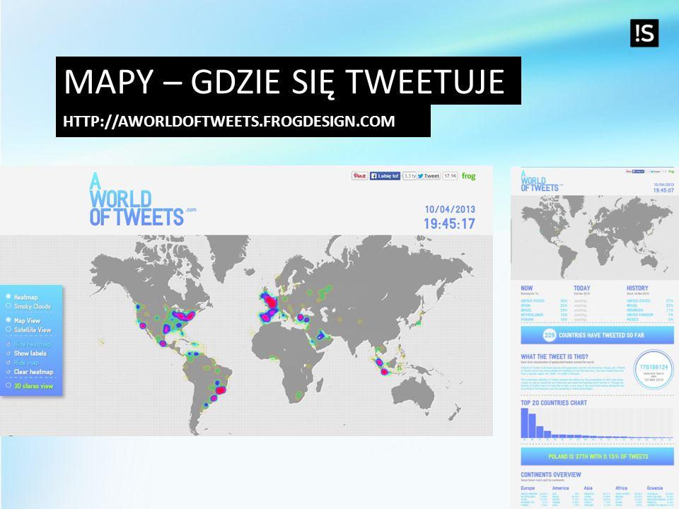 MAPY – GDZIE SIĘ TWEETUJE HTTP://AWORLDOFTWEETS.FROGDESIGN.COM