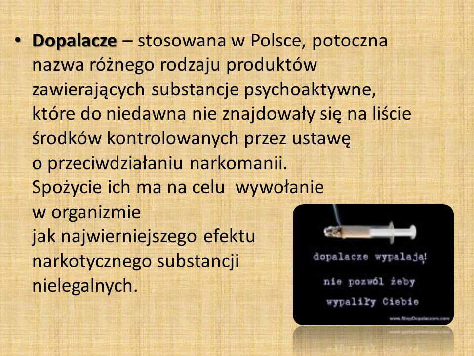 Dopalacze Dopalacze – stosowana w Polsce, potoczna nazwa różnego rodzaju produktów zawierających substancje psychoaktywne, które do niedawna nie znajd