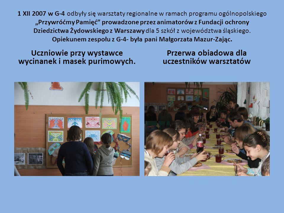 1 XII 2007 w G-4 odbyły się warsztaty regionalne w ramach programu ogólnopolskiego Przywróćmy Pamięć prowadzone przez animatorów z Fundacji ochrony Dz