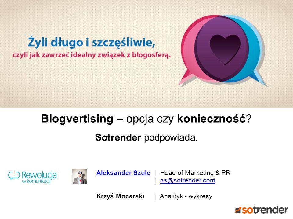 Blogvertising – opcja czy konieczność. Sotrender podpowiada.