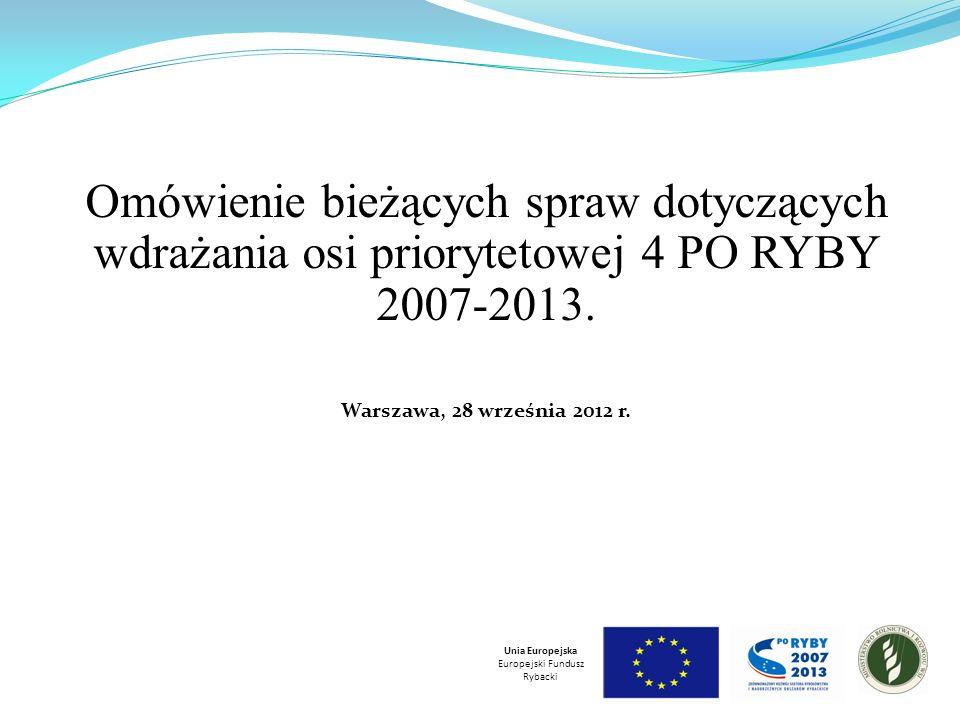 Omówienie bieżących spraw dotyczących wdrażania osi priorytetowej 4 PO RYBY 2007-2013.