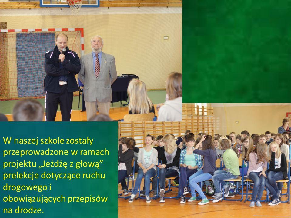 W naszej szkole zostały przeprowadzone w ramach projektu Jeżdżę z głową prelekcje dotyczące ruchu drogowego i obowiązujących przepisów na drodze.