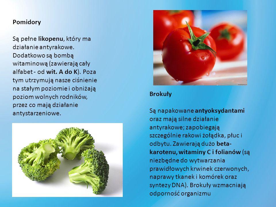 Pomidory Są pełne likopenu, który ma działanie antyrakowe.