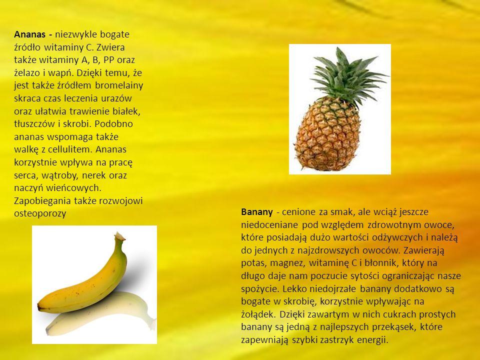 Ananas - niezwykle bogate źródło witaminy C. Zwiera także witaminy A, B, PP oraz żelazo i wapń. Dzięki temu, że jest także źródłem bromelainy skraca c