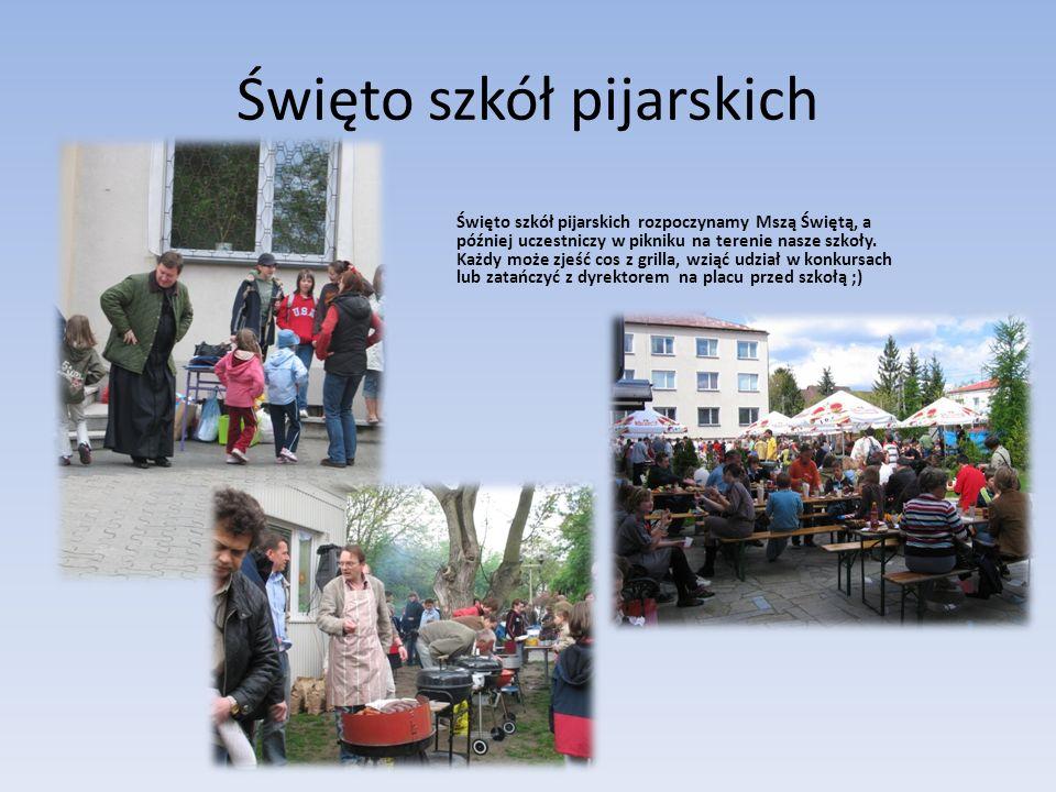 Święto szkół pijarskich Święto szkół pijarskich rozpoczynamy Mszą Świętą, a później uczestniczy w pikniku na terenie nasze szkoły. Każdy może zjeść co