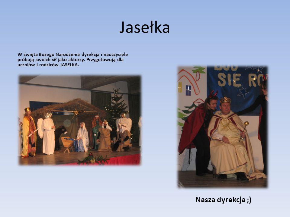 Jasełka W święta Bożego Narodzenia dyrekcja i nauczyciele próbują swoich sił jako aktorzy. Przygotowują dla uczniów i rodziców JASEŁKA. Nasza dyrekcja