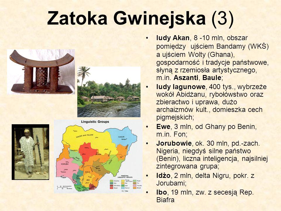 Zatoka Gwinejska (3) ludy Akan, 8 -10 mln, obszar pomiędzy ujściem Bandamy (WKŚ) a ujściem Wolty (Ghana), gospodarność i tradycje państwowe, słyną z r