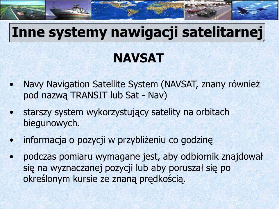 GLONASS – rosyjski system podobny do GPS Dokładność lepsza od GPS z SA gorsza od niezakłócanego GPS kłopoty finansowe wojsk rosyjskich – niesprawne satelity skuteczność systemu GLONASS jest w tej chwili nieporównywalnie niższa od odpowiednika amerykańskiego.