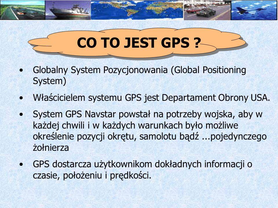 Globalność polegająca na powszechnej dostępności sygnału satelitarnego GPS 24 godziny na dobę we wszystkich zakątkach świata.