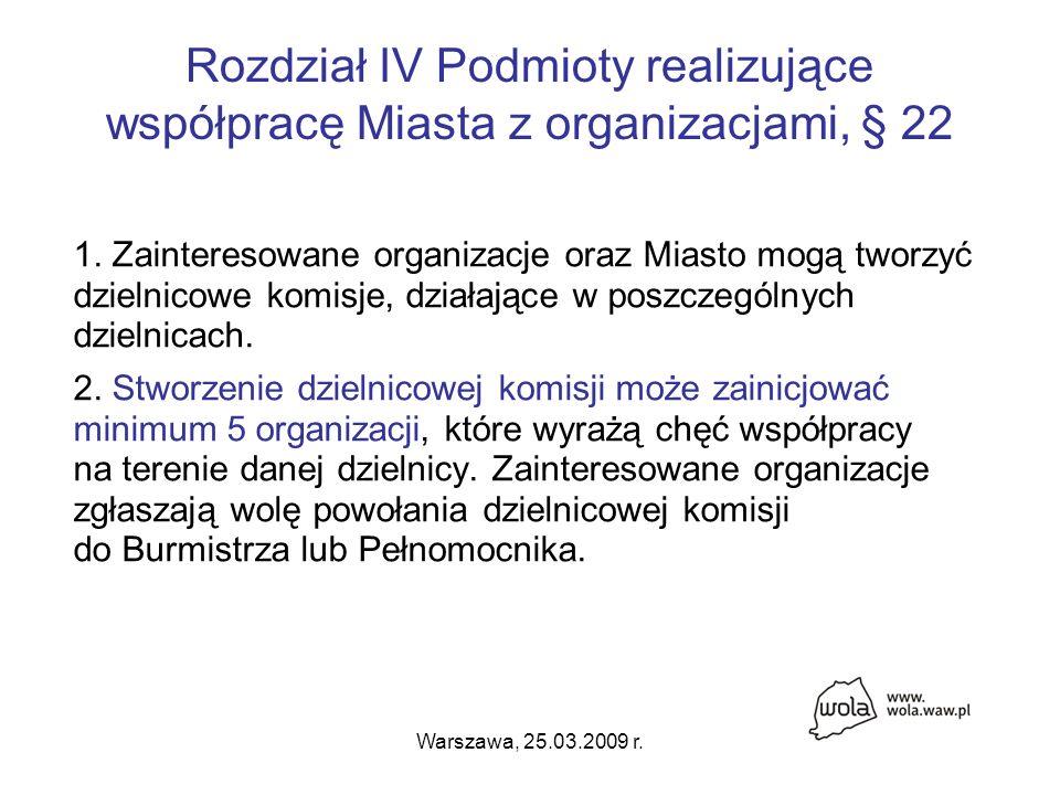 Warszawa, 25.03.2009 r. Rozdział IV Podmioty realizujące współpracę Miasta z organizacjami, § 22 1.