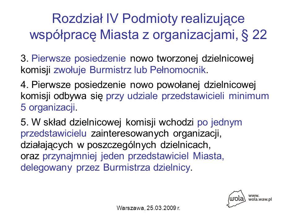 Warszawa, 25.03.2009 r. Rozdział IV Podmioty realizujące współpracę Miasta z organizacjami, § 22 3.