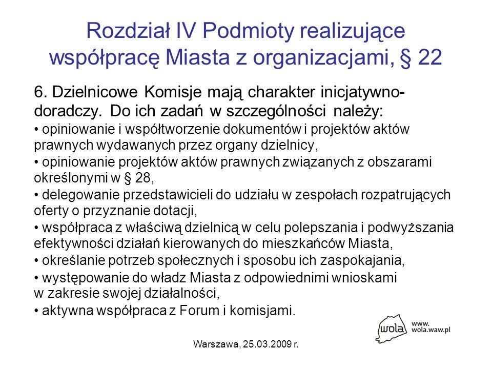 Warszawa, 25.03.2009 r. Rozdział IV Podmioty realizujące współpracę Miasta z organizacjami, § 22 6.