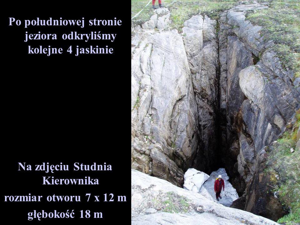 Po południowej stronie jeziora odkryliśmy kolejne 4 jaskinie Na zdjęciu Studnia Kierownika rozmiar otworu 7 x 12 m głębokość 18 m