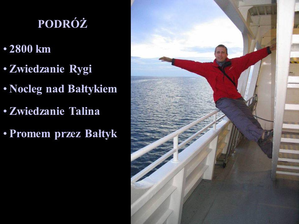 2800 km Zwiedzanie Rygi PODRÓŻ Nocleg nad Bałtykiem Zwiedzanie Talina Promem przez Bałtyk Zwiedzanie Helsinek