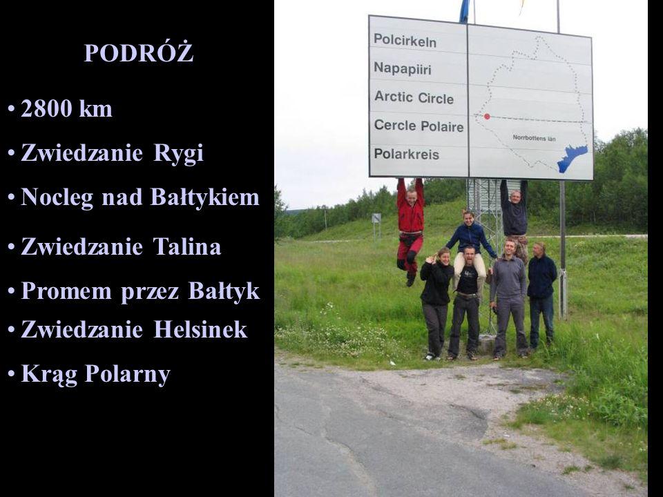 2800 km Zwiedzanie Rygi PODRÓŻ Nocleg nad Bałtykiem Zwiedzanie Talina Promem przez Bałtyk Zwiedzanie Helsinek Krąg Polarny Góry Skandynawskie