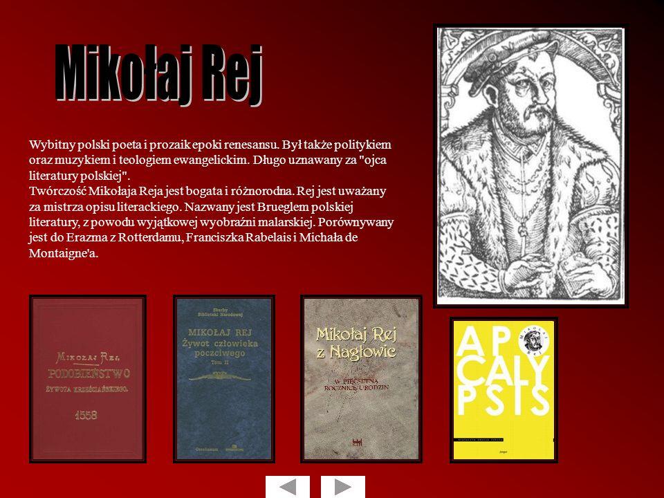 Wybitny polski poeta i prozaik epoki renesansu. Był także politykiem oraz muzykiem i teologiem ewangelickim. Długo uznawany za