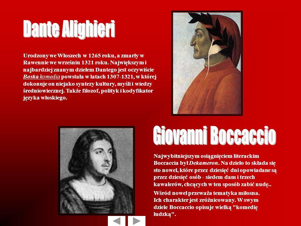urodzony we Włoszech w 1265 roku, a zmarły w Rawennie we wrześniu 1321 roku. Największym i najbardziej znanym dziełem Dantego jest oczywiście Boska ko