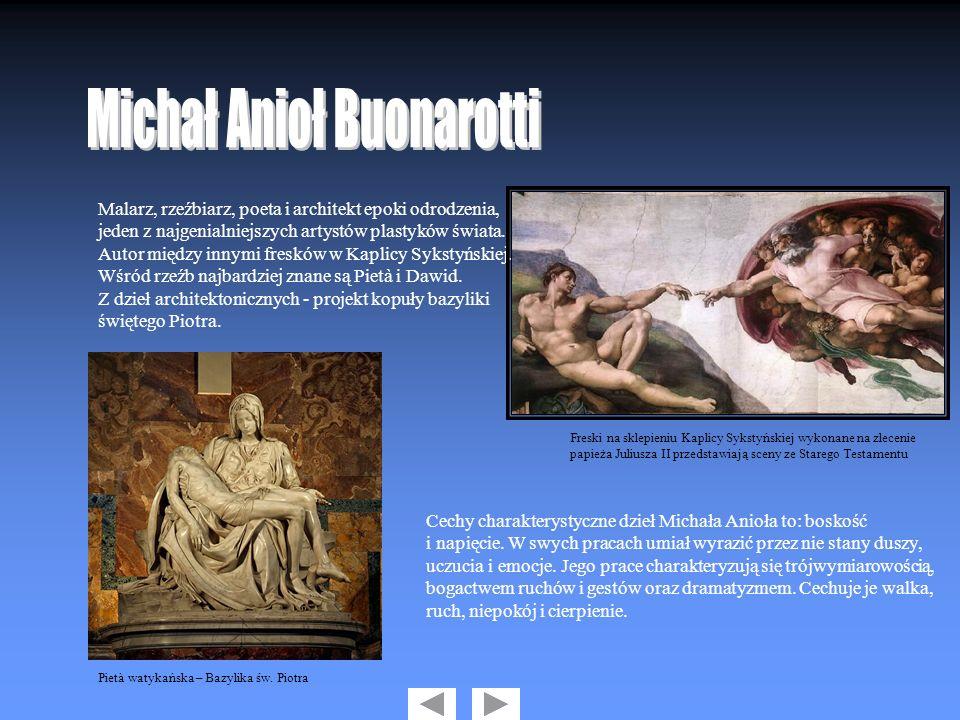 Malarz, rzeźbiarz, poeta i architekt epoki odrodzenia, jeden z najgenialniejszych artystów plastyków świata. Autor między innymi fresków w Kaplicy Syk