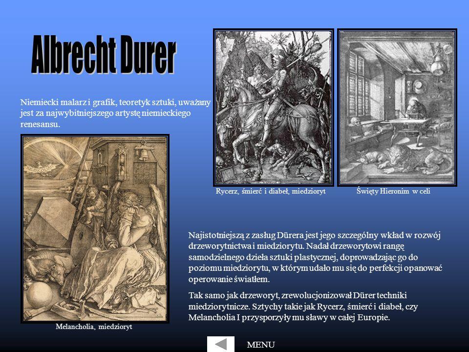 Niemiecki malarz i grafik, teoretyk sztuki, uważany jest za najwybitniejszego artystę niemieckiego renesansu. Najistotniejszą z zasług Dürera jest jeg