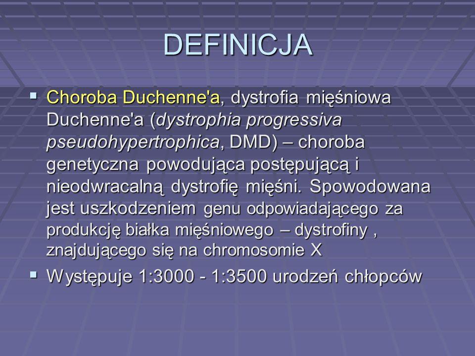 Dystrofia mięśniowa Beckera (BMD) Przyczyną jest nieprawidłowa budowa dystrofiny (a nie jej brak) Przyczyną jest nieprawidłowa budowa dystrofiny (a nie jej brak) P oczątek następuje w późniejszym okresie, przebieg choroby jest łagodniejszy, unieruchomienie następuje później P oczątek następuje w późniejszym okresie, przebieg choroby jest łagodniejszy, unieruchomienie następuje później 1:18.000 urodzeń chłopców 1:18.000 urodzeń chłopców