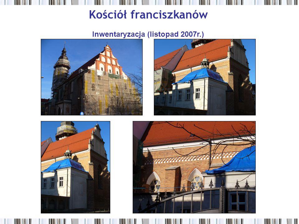 Kościół franciszkanów Inwentaryzacja (listopad 2007r.)
