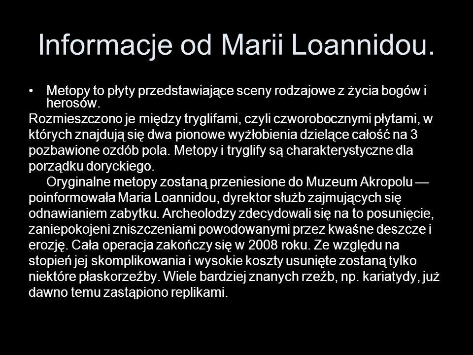 Informacje od Marii Loannidou. Metopy to płyty przedstawiające sceny rodzajowe z życia bogów i herosów. Rozmieszczono je między tryglifami, czyli czwo