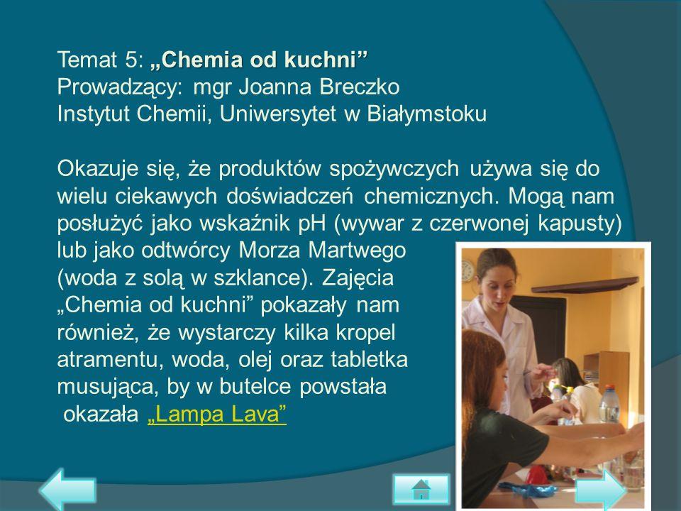 Chemia od kuchni Temat 5: Chemia od kuchni Prowadzący: mgr Joanna Breczko Instytut Chemii, Uniwersytet w Białymstoku Okazuje się, że produktów spożywc