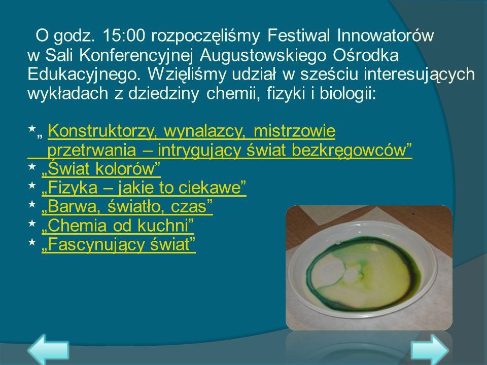 O godz. 15:00 rozpoczęliśmy Festiwal Innowatorów w Sali Konferencyjnej Augustowskiego Ośrodka Edukacyjnego. Wzięliśmy udział w sześciu interesujących