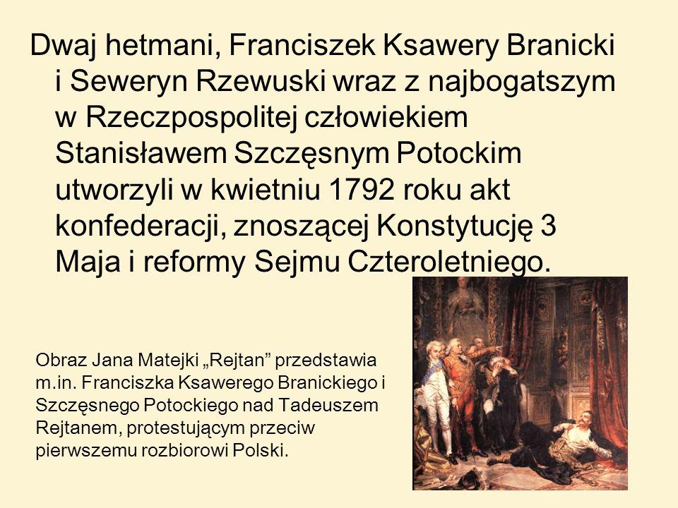 Dwaj hetmani, Franciszek Ksawery Branicki i Seweryn Rzewuski wraz z najbogatszym w Rzeczpospolitej człowiekiem Stanisławem Szczęsnym Potockim utworzyl